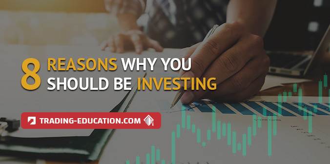 8 Reasons to Start Investing Your Money