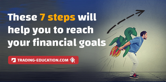 7 Steps to Reach Your Financial Goals