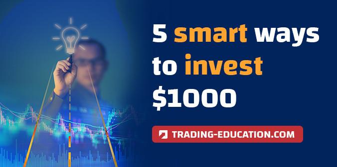 5 Smart Ways To Invest $1,000