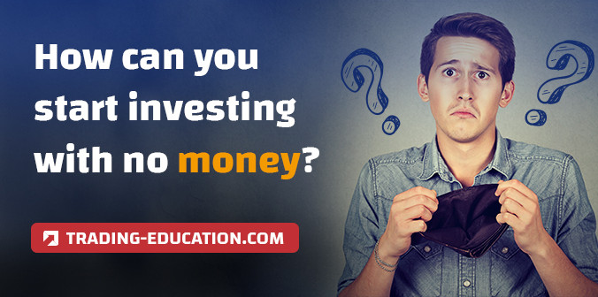 How Can You Start Investing With No Money?