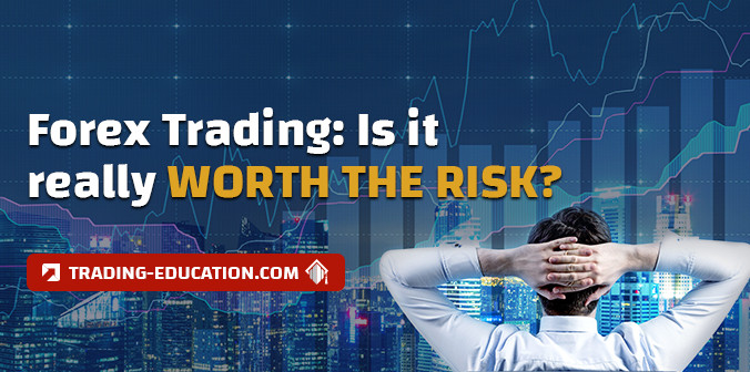 Is Forex Trading Worth the Risk?