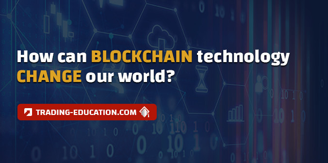 Why Blockchain Technology is a Big Deal?