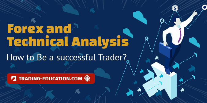 Forex Technical Analysis - How to Be a Successful Forex Trader