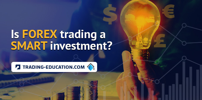 Is Forex Trading a Smart Investment?