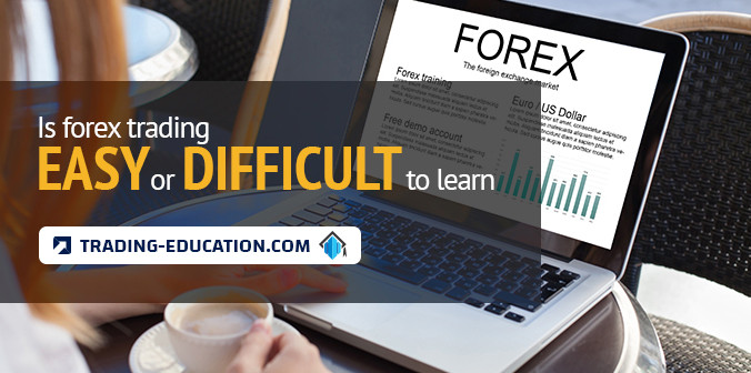 Is Forex Trading Easy or Difficult to Learn