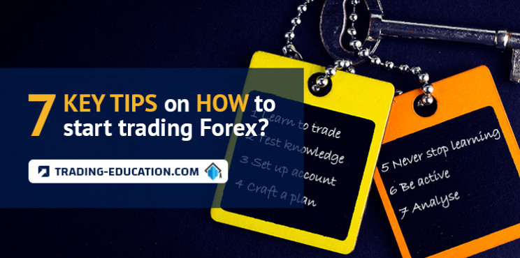 7 Key Tips on How to Start Trading Forex