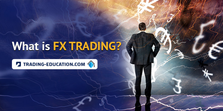 What Is FX Trading?