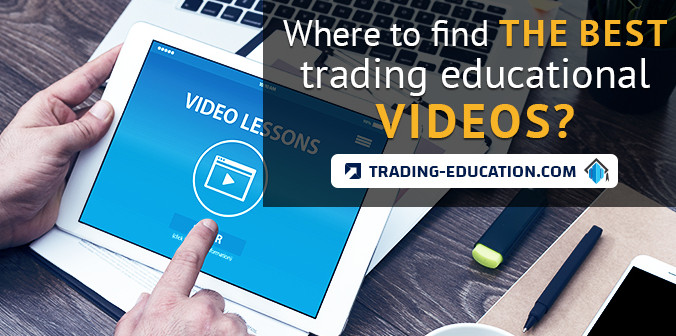 Where to Find the Best Trading Educational Videos?