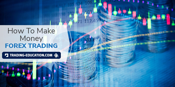 How To Make Money Trading Forex - A Beginner's Guide