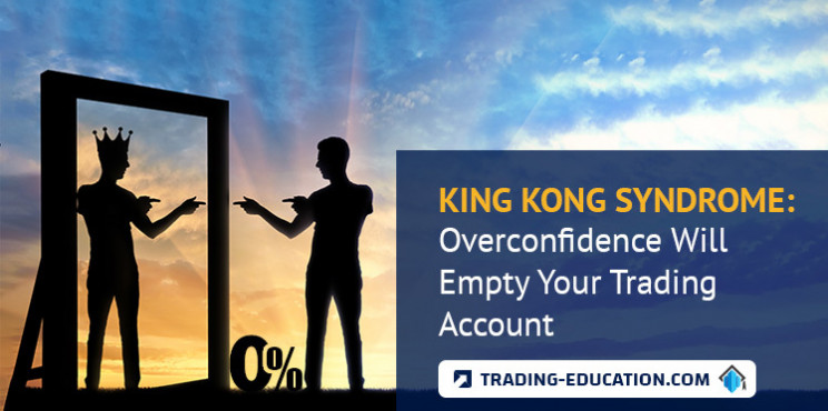 King Kong Syndrome: Overconfidence Will Empty Your Trading Account