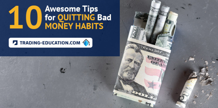 10 Awesome Tips for Quitting Bad Money Habits
