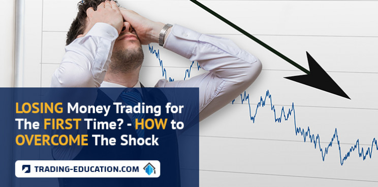 Losing Money Trading for The First Time? - How to Overcome The Shock