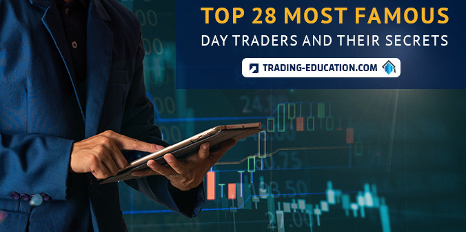 Top 28 Most Famous Day Traders And Their Secrets