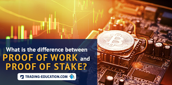 What is the difference between Proof of Work and Proof of Stake?