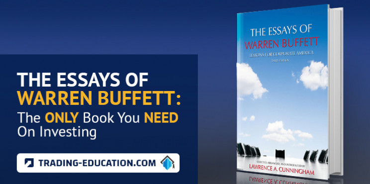 The Essays of Warren Buffett: The Only Book You Need On Investing
