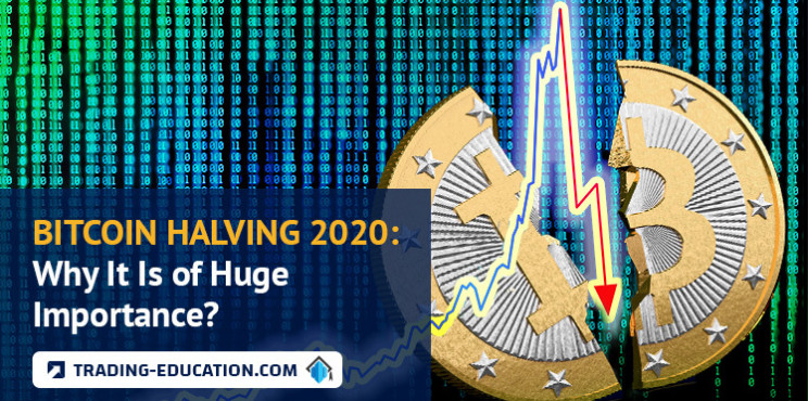 Bitcoin Halving 2020: Why the Crypto Event Is of Huge Importance?