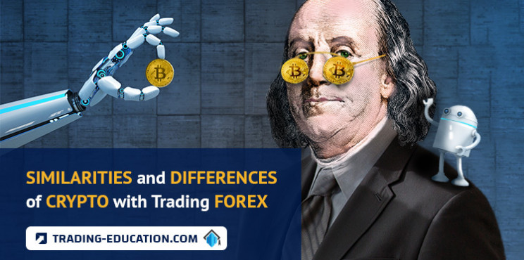 Similarities and Differences Between Crypto and Forex Trading