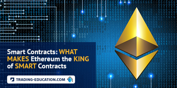 Smart Contracts: What Makes Ethereum the King of Smart Contracts