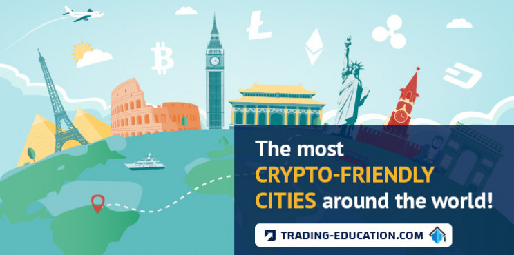 The Most Crypto-Friendly Cities Around The World!