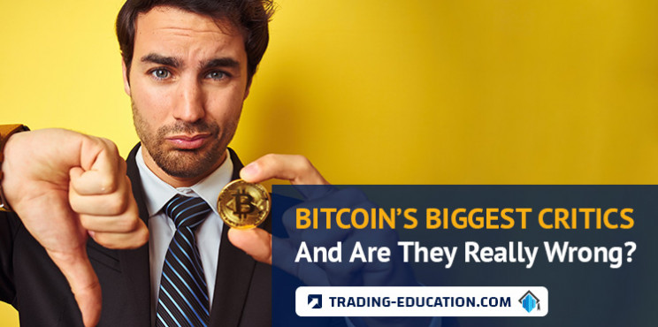 Bitcoin's Biggest Critics And Are They Really Wrong?