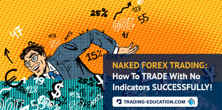 Naked Forex Trading: How To Trade With No Indicators Successfully!