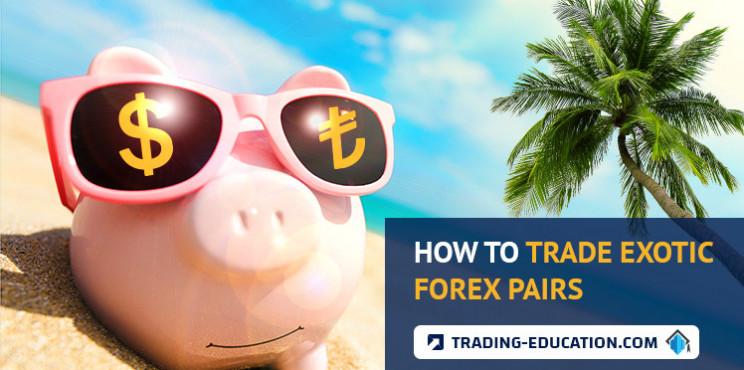 Forex Trading Pairs - How To Trade Exotic Forex Pairs