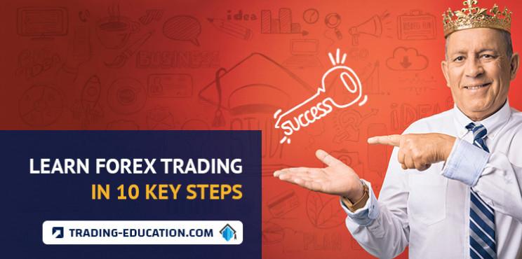 Learn Forex Trading In 10 Key Steps