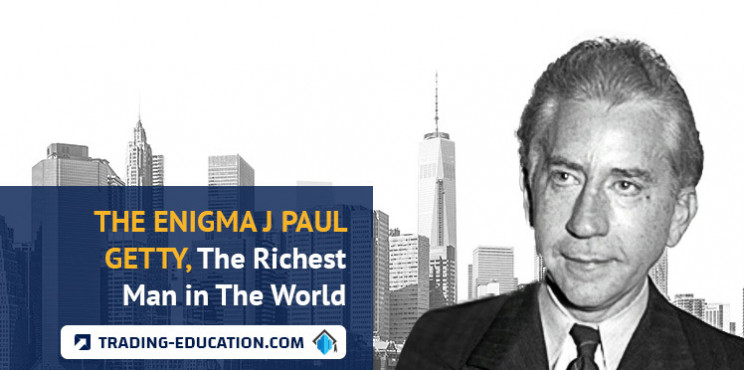 The Enigma J Paul Getty, The Richest Man in The World