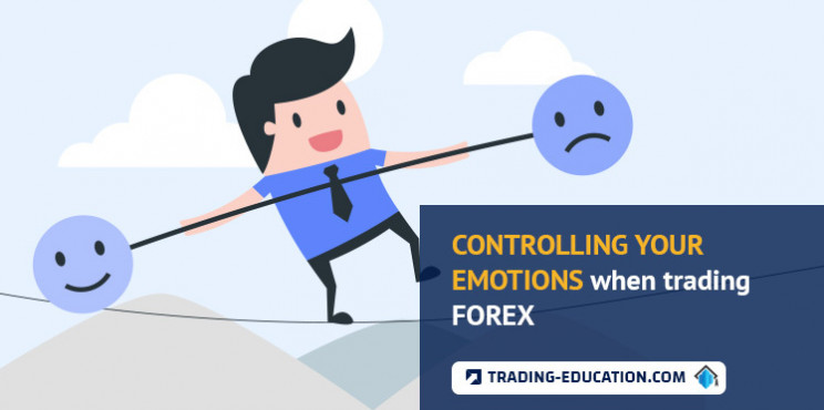 How To Control Your Emotions When Trading Forex