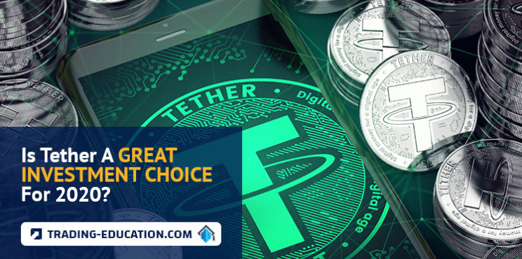 Is Tether A Great Investment Choice For 2020?