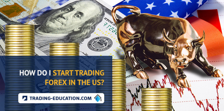 Forex Trading USA - How Do I Start Trading Forex In The US?