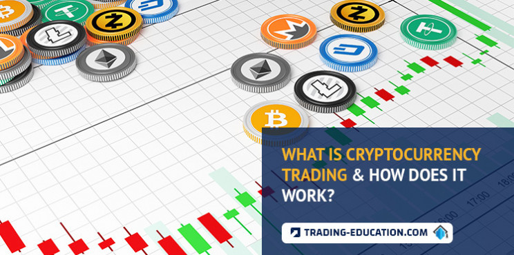 What Is Cryptocurrency Trading & How Does It Work?  All You Need To Know