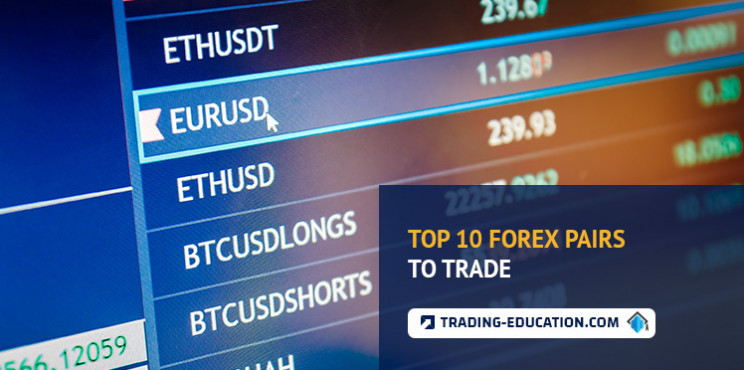 Forex Trading Pairs - Top 10 Forex Pairs To Trade
