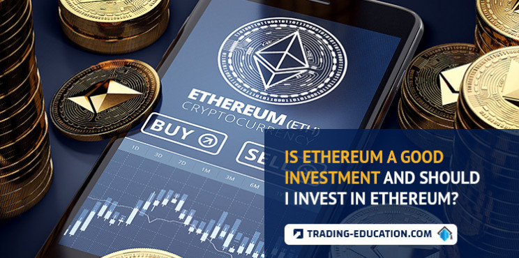 Is Ethereum A Good Investment And Should I Invest In ETH?