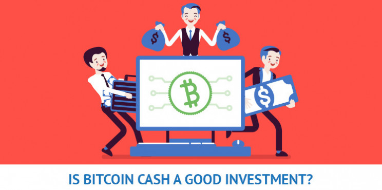 Is Bitcoin Cash a Good Investment and Should I Invest in Bitcoin Cash?