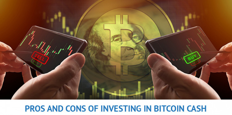 Pros and Cons of Investing in Bitcoin Cash,  Will It Be a Millionaire Maker?