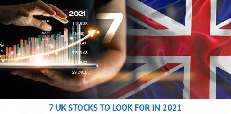 7 Best UK Stocks to Look for in 2021 and Beyond