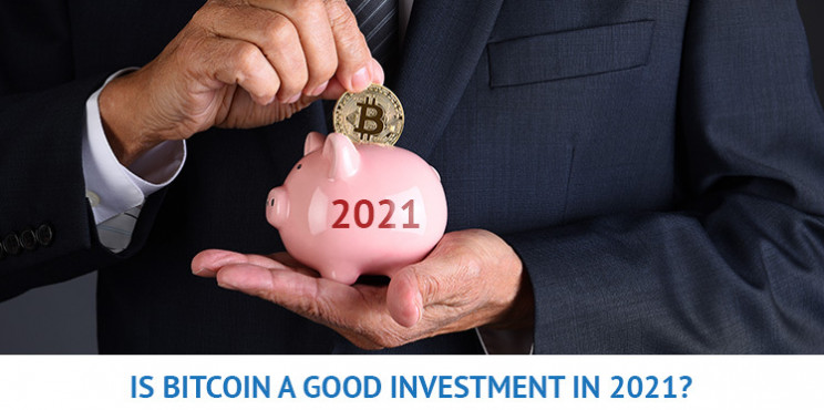 Is Bitcoin A Good Investment In 2021?