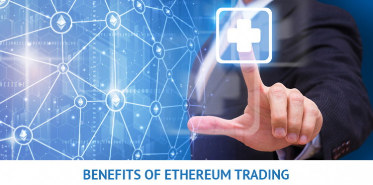 What are the Benefits of Ethereum Trading?