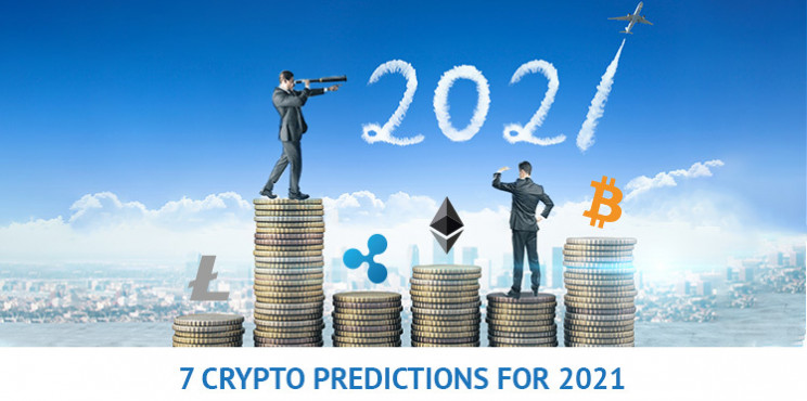 7 Cryptocurrency Predictions for 2021 That Everybody Would Agree With