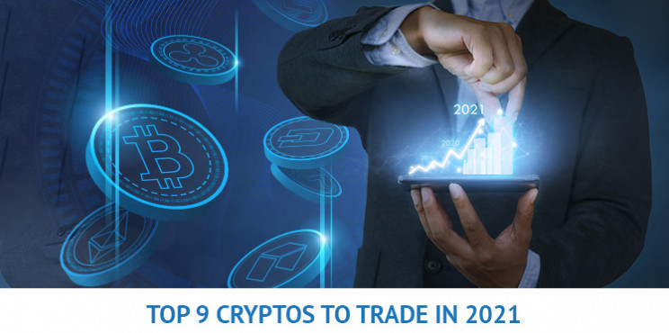 Top 9 Cryptocurrencies To Trade In 2021 (In-Depth Review)
