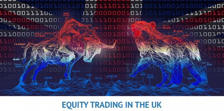 Equity Trading UK Guide 2021
