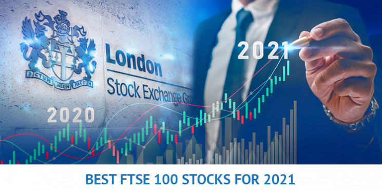 Top FTSE 100 Stocks To Buy In 2021