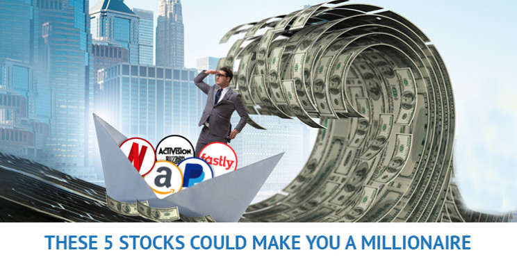 Investing In These 5 Stocks Now Could Make You A Millionaire