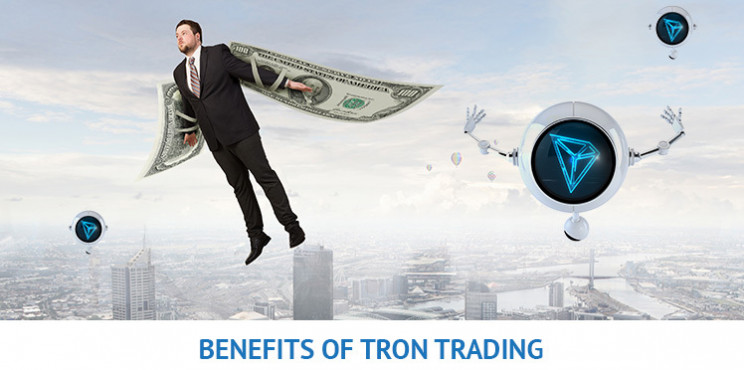 What Are The Benefits of TRON Trading?