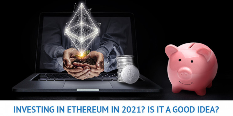 Is Ethereum A Good Investment And Can You Profit On ETH In 2021?
