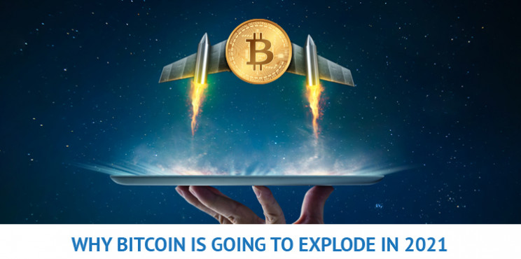 Why Bitcoin Is Going To Explode In 2021