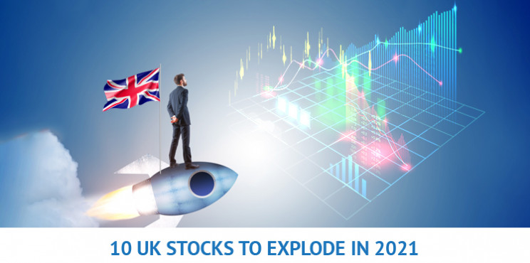 Which Top 10 UK Stocks Will Explode in 2021?