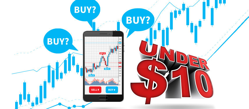 What Are The Top Stocks To Buy Under $10?