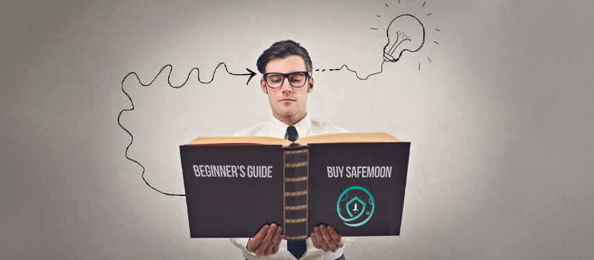 How to Buy Safemoon - Beginner's Guide